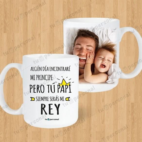 """Taza Blanca """"Siempre Serás Mi Rey"""""""